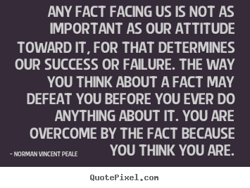 Quotes About Success Any Fact Facing Us Is Not As Important As Our