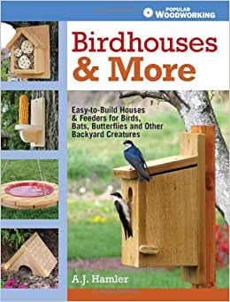 Birdhouses More Easy to Build  Houses  Feeders for