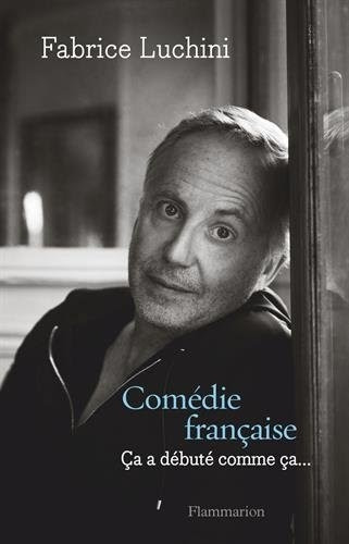 Couverture Comédie française : Ça a débuté comme ça...