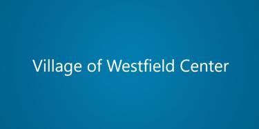 Village of Westfield Center, 6701 Greenwich Road, P. O ...