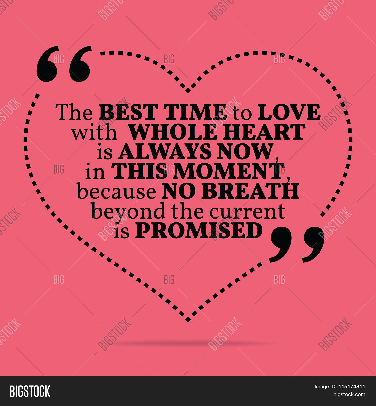 Inspirational Love Marriage Quote The Best Time To Love With Whole Heart Is Always Now