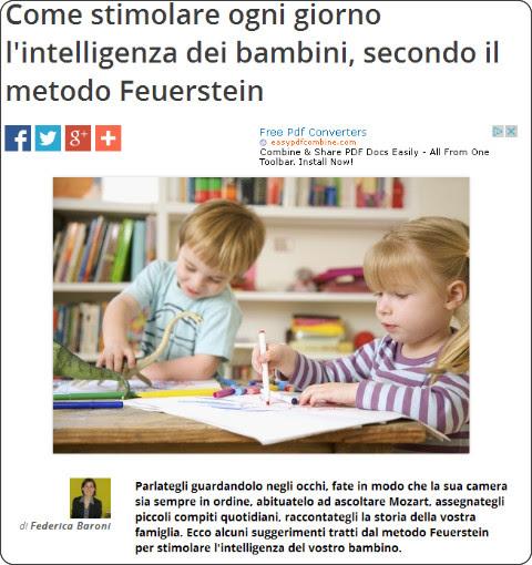 http://www.nostrofiglio.it/bambino/bambino-3-6-anni/psicologia-3-6-anni/come-stimolare-l-intelligenza-dei-bambini-secondo-il-metodo-feuerstein#.VIlVG_RNh_M.facebook