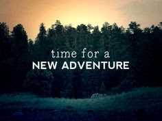 Famous Short Adventure Quote Time For A New Adventure