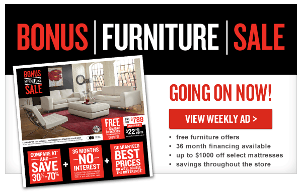 BONUS FURNITURE SALE - GOING ON NOW! View Our Weekly Ad