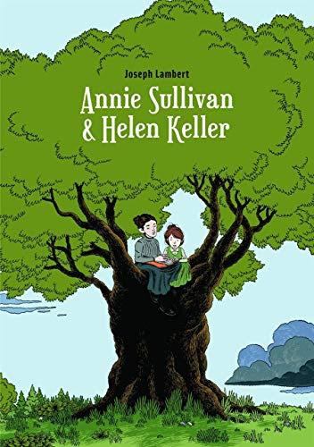 Annie Sullivan & Helen Keller | Lambert, Joseph (1984-....)