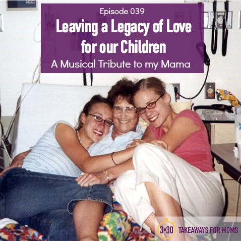 Leaving A Legacy Of Love For Our Children A Musical Tribute To My Mama