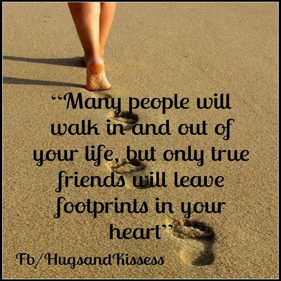 Many People Will Walk In And Out Of Your Life But True Friend Leave