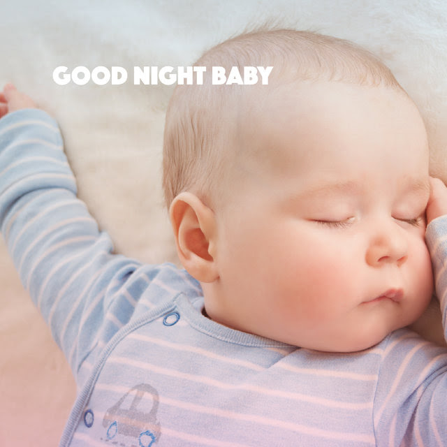 Listen To Good Night Baby By Sleep Baby Sleep On Tidal