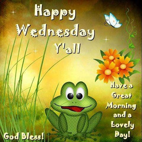 Happy Wednesday Yall Goodmorningpicscom