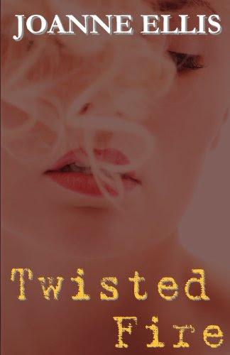 Twisted Fire by Joanne Ellis