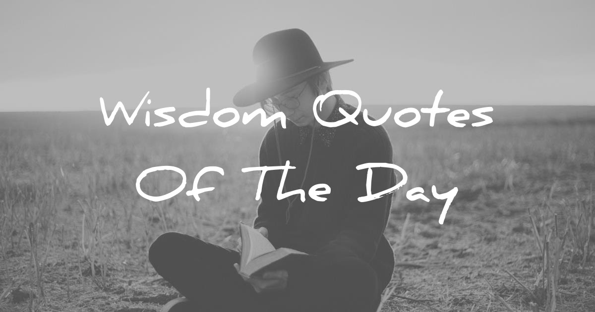 Quote Of The Day Wisdom Quotes