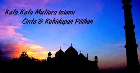 kata kata mutiara islami cinta kehidupan pilihan