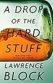 A Drop of the Hard Stuff (Matthew Scudder #17)