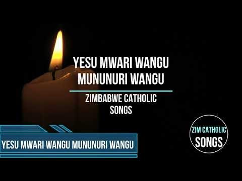 Zimbabwe Catholic Shona Songs - Yesu Mwari Wangu Mununuri Wangu
