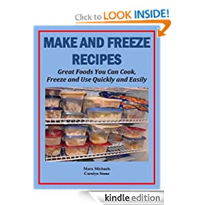 Make and Freeze Recipes: Great Foods You Can Cook, Freeze, and Use Quickly and Easily (Food Matters)