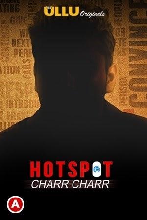 Download & Watch Hotspot (Charr Charr) 2021 S01 Hindi ULLU 720p HDRip [350MB] Download Full Series In Multi Audio 480p, 720p, 1080p, 4k Ultra hd