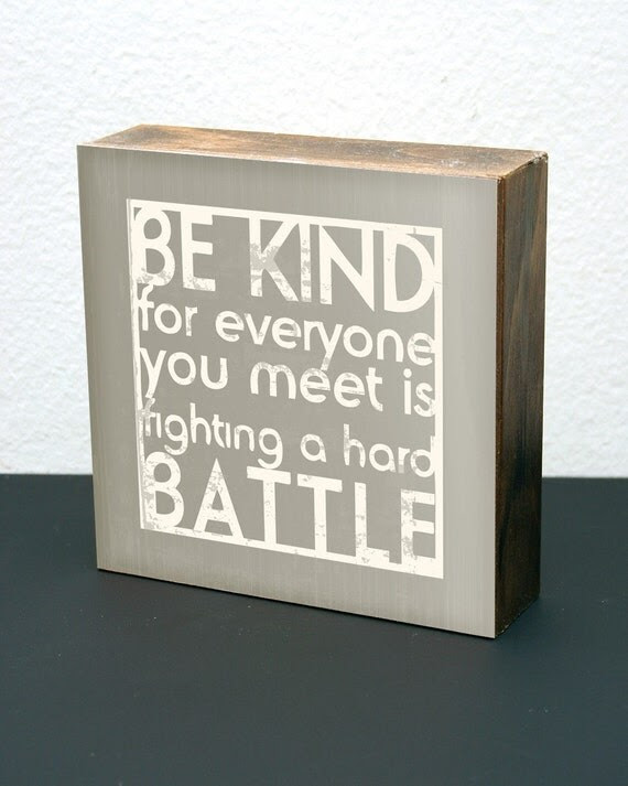 Be Kind/Hard Battle-6x6 Wood Block-(Grey)
