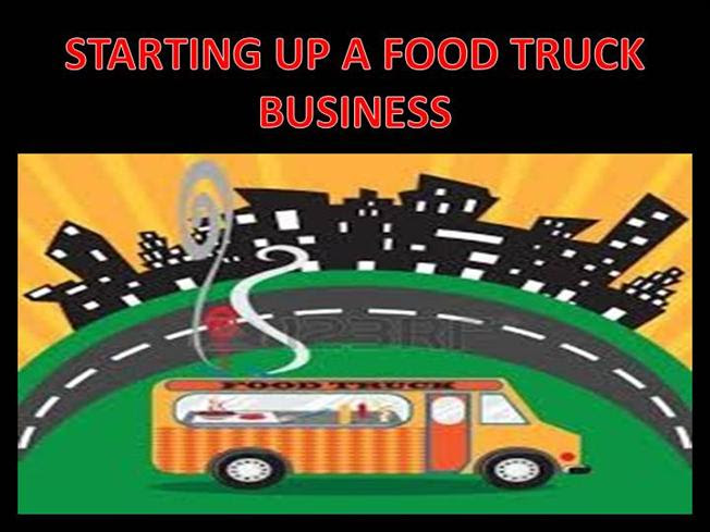 Starting Up A Food Truck Authorstream