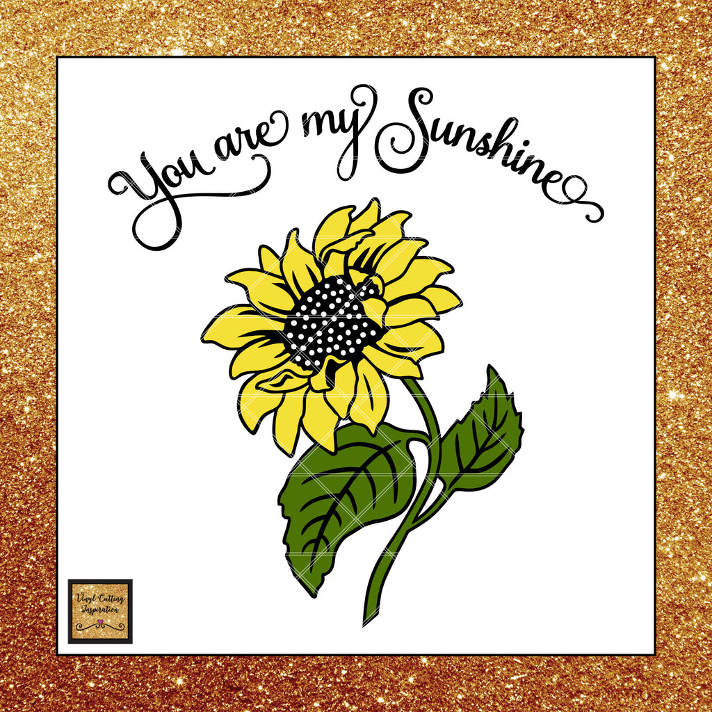 You are my Sunshine Svg, Sunflower Svg, Sunflower Svg Cut ...