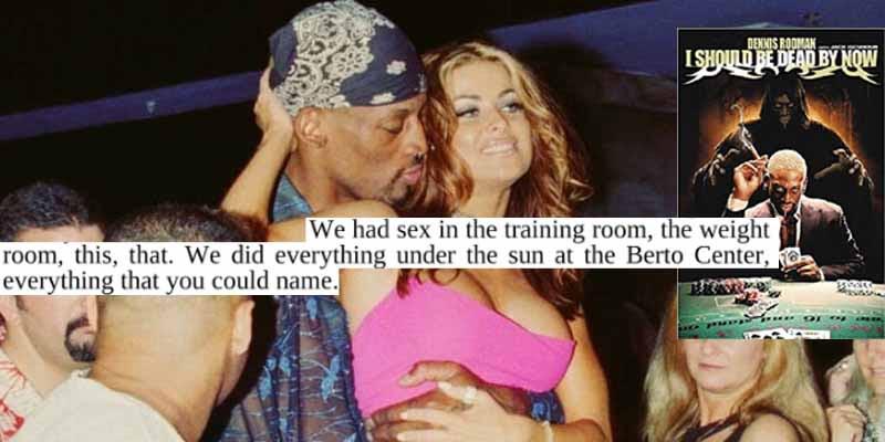 10 Tmi Stories About Dennis Rodman S Sex Life Page 4 Nbamixes
