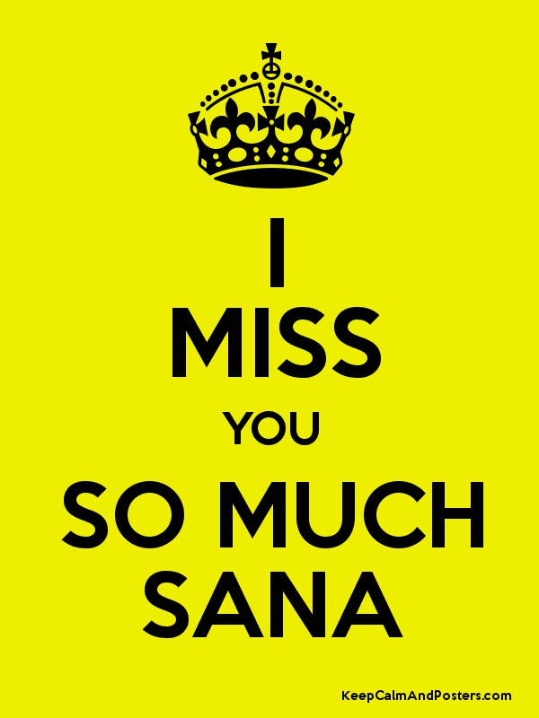 I Miss You So Much Sana Keep Calm And Posters Generator Maker For