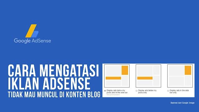 Cara Mengatasi Iklan AdSense Tidak Muncul di Konten Blog
