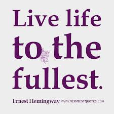 Live Life To The Fullest Life Quote Quotespicturescom