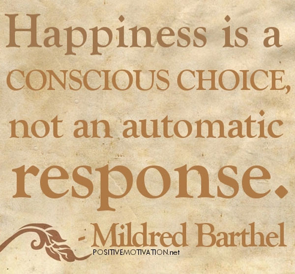 Quotes About Happiness Choice 83 Quotes