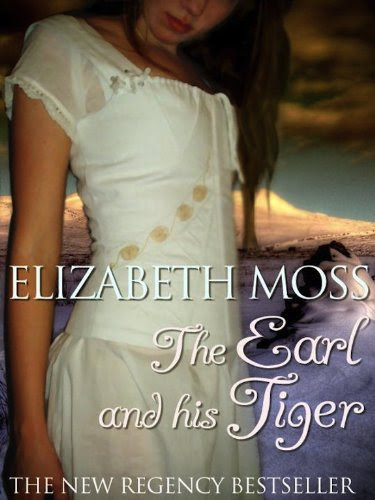 The Earl and His Tiger (Regency Romance) by Elizabeth Moss