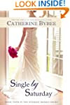 Single by Saturday (Weekday Brides Se...