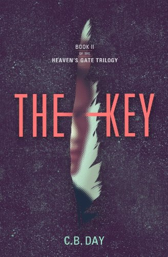 The Key (The Heaven's Gate Trilogy) by C.B. Day