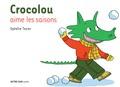 Crocolou aime les saisons. de Ophélie Texier