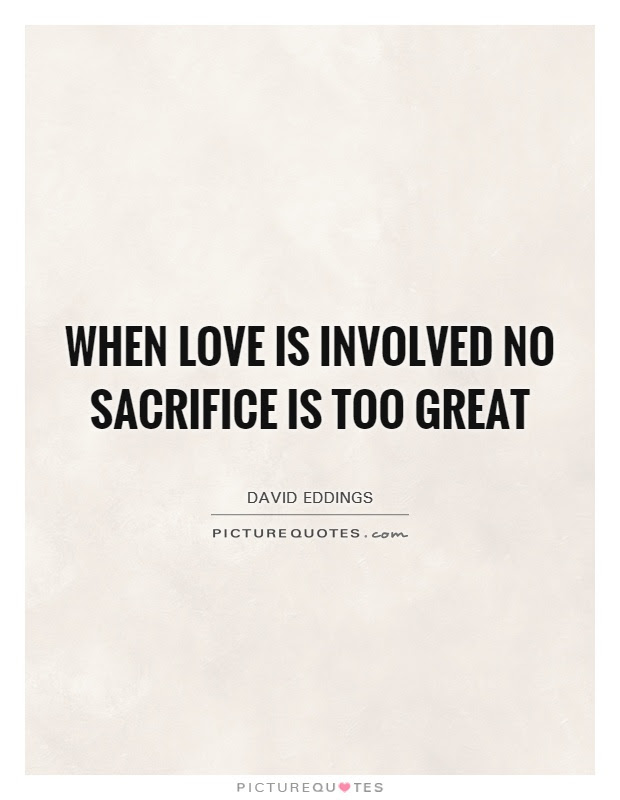 Love And Sacrifice Quotes Sayings Love And Sacrifice Picture Quotes