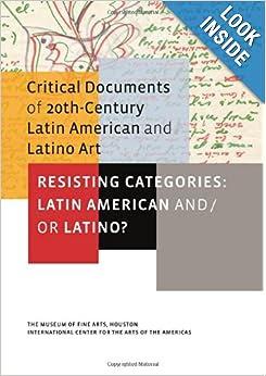 Resisting Categories. Mari Ramirez, Hector Olea, Melina Kervandjian.