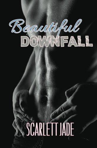 Beautiful Downfall by Scarlett Jade