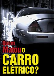 Quem Matou o Carro Elétrico? | filmes-netflix.blogspot.com