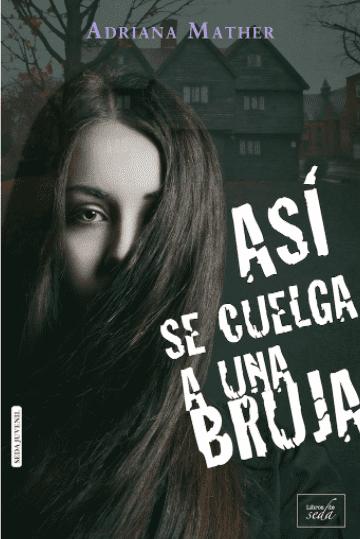 Resultado de imagen de Así se cuelga a una bruja, Adriana Mather