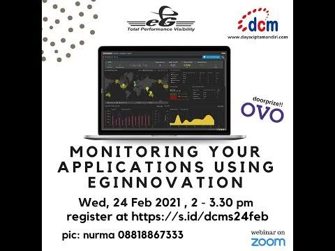 Dokumentasi Webinar MONITORING YOUR APPLICATIONS USING EGINNOVATION 24 FEB 2021