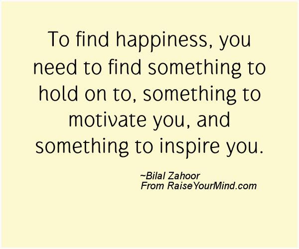 Happiness Quotes To Find Happiness You Need To Find Something To