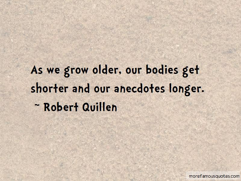 We Grow Older Quotes Top 78 Quotes About We Grow Older From Famous