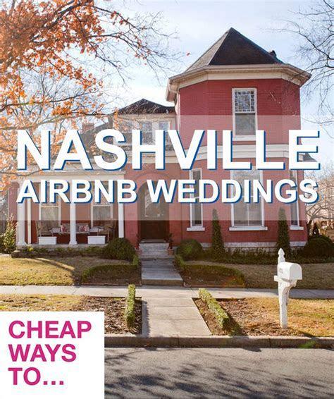 8 Nashville Airbnb Wedding and Honeymoon Locations