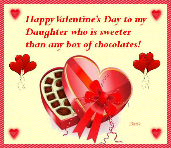 Happy Valentines Day To My Daughter Who Is Sweeter Than Any Box Of