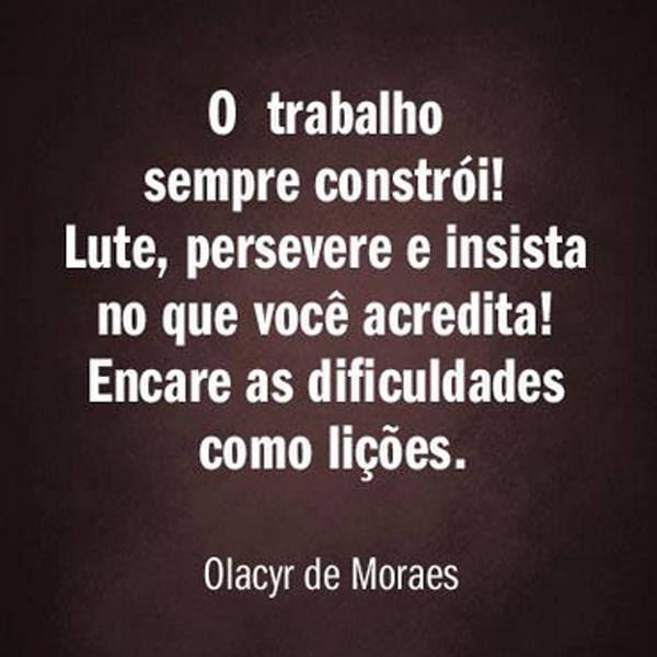 Frases Famosas De Olacyr De Moraes 03022019 Mercado