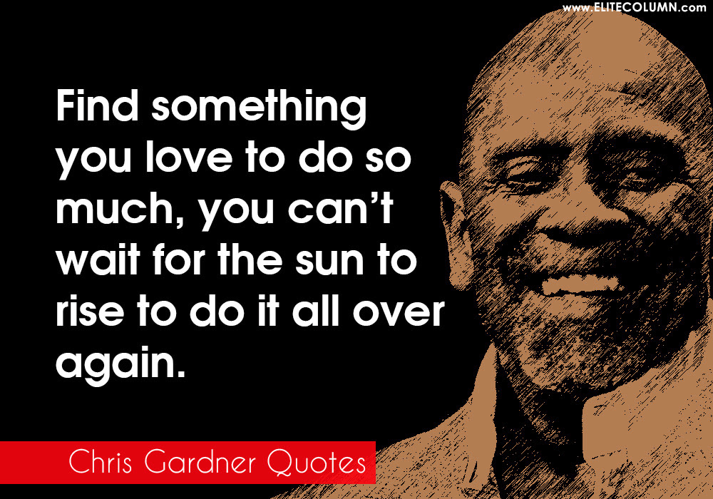 12 Best Pursuit Of Happyness Chris Gardner Quotes Elitecolumn