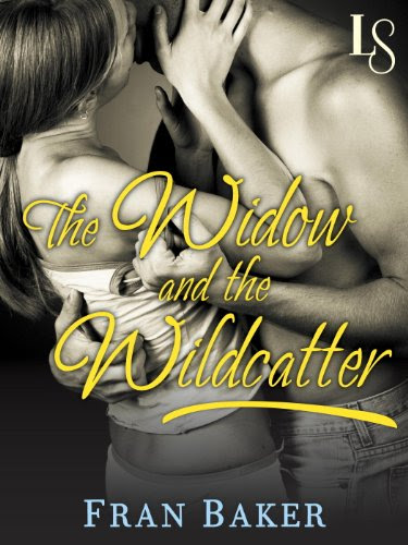 The Widow and the Wildcatter: A Loveswept Classic Romance by Fran Baker