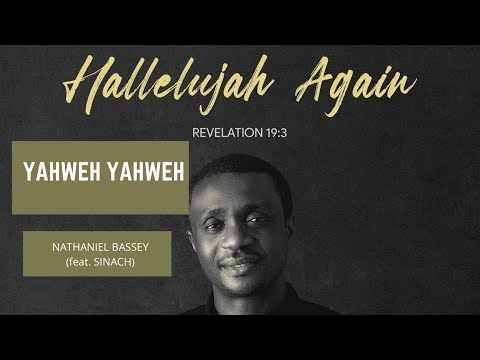 Nathaniel Bassey Ft. Sinach – Yahweh Yahweh Lyrics