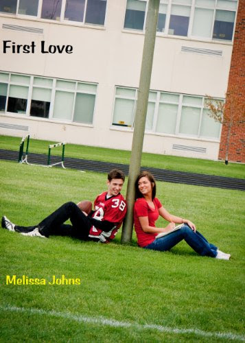 FIRST LOVE (Now & Forever) by Melissa Johns