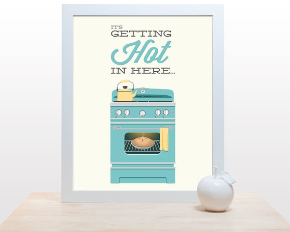 Oven Kitchen Print - It's gettin' hot in here - 11x14 Poster wall art decor cooking baking rap quote pie teapot minimal eggshell aqua teal