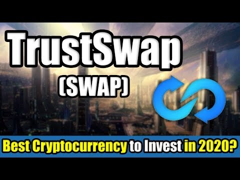 What is TrustSwap (SWAP) Cryptocurrency?   Best Cryptocurrency to Invest in 2020   100x Potential?!