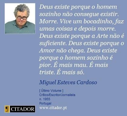 Frases De Miguel Esteves Cardoso No Facebook Deus Existe Porque O